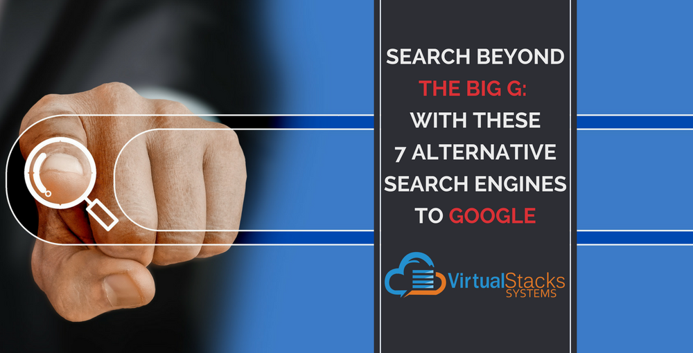 Search Beyond Google: 7 Alternative Search Engines to Google