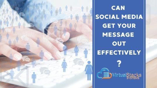 Can Social Media Get Your Message Out Effectively