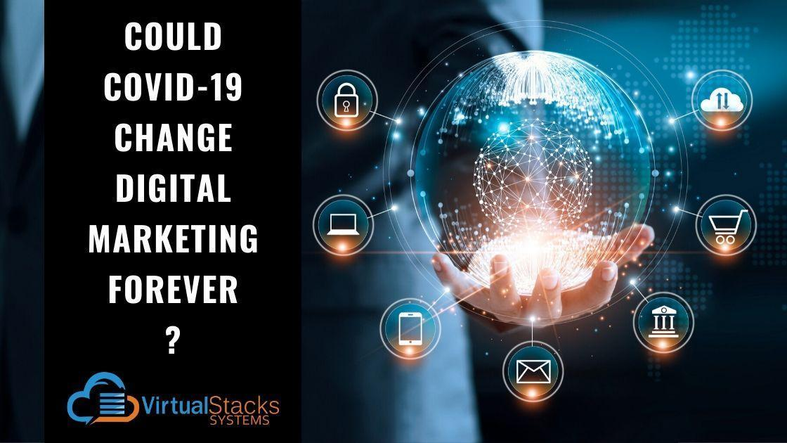 Could COVID-19 Change Digital Marketing Forever