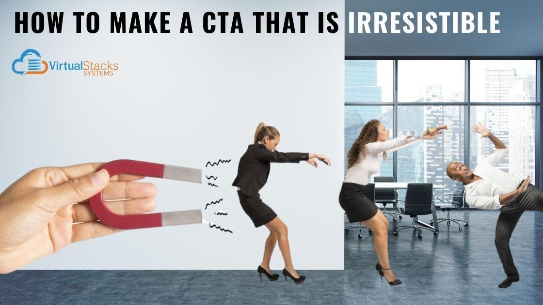 CTA Irresistible