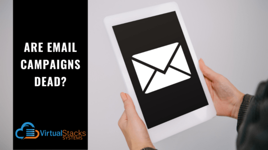 Are Email Campaigns Dead?